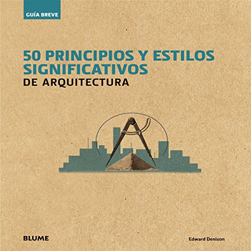Gu¡a Breve. 50 principios y estilos significativos de arquitectura (Guía Breve)