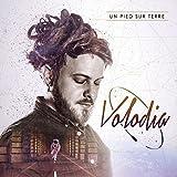 Songtexte von Volodia - Un pied sur Terre