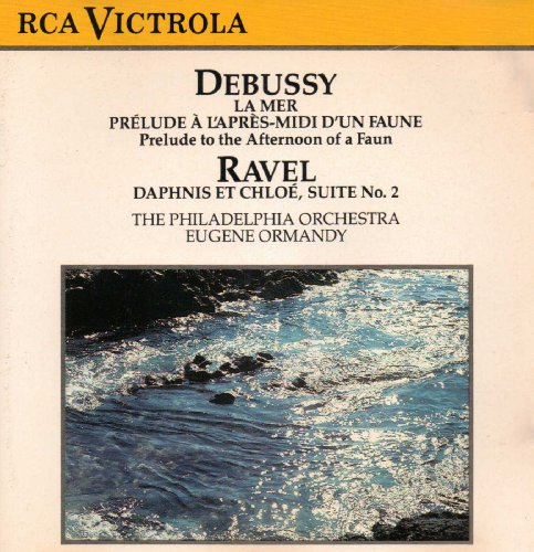 La Mer; Prelude to the Afternoon of a Faun; Daphnis et Chloe Suite No. 2