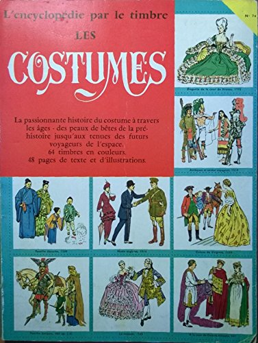 L'Encyclopédie par le timbre n° 74 - Les Costumes - 64 timbres en couleurs par D. G. SHEPERD