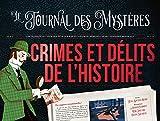 Crimes et délits de l'histoire (Le journal des mystères)