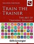 Train the Trainer: The Art of Trainin...