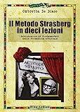Il metodo Strasberg in dieci lezioni. Introduzione ai fondamentali della formazione attoriale