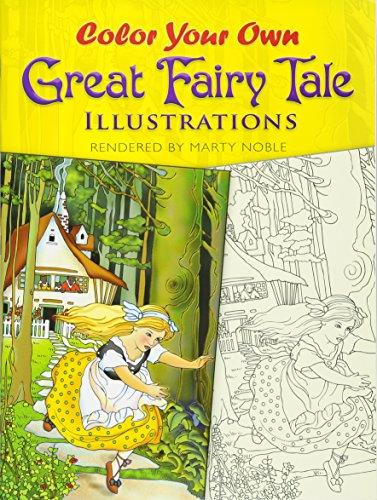 Color Your Own Great Fairy Tale Illustrations (Dover Art Coloring Book) por Marty Noble
