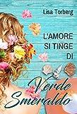 L'amore si tinge di verde smeraldo (Italian Edition)