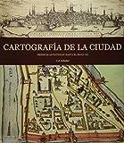 Cartografía  De La Ciudad - Desde La Antigüedad Hasta El Siglo Xx (Tapa dura)