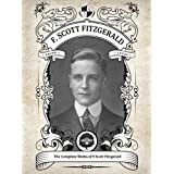 The Complete Works of F. Scott Fitzgerald. (Classics Book 8) (English Edition)