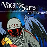 Songtexte von Vacant Stare - Vindication