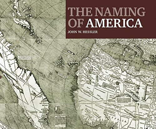 The Naming of America: Martin Waldseemuller's 1507 World Map and the Cosmographiae Introductio: Martin Waldseemy Llerys 1507 World Map and the Cosmographiae Introductio