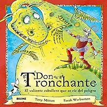 Don Tronchante: El valiente caballero que se ríe del peligro