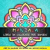 Mandala Libro da Colorare per Bambini: Libri da Colorare per Bambini con semplici Mandalas