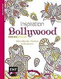 Inspiration Bollywood: 50 indische Motive kolorieren – Farbe rein, Stress raus