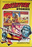 The Golden Years of Adventure Stories (Rover, Wizard, Hotspur, Victor, Hornet, Skipper, Adventure & Warlord Comic Annuals)