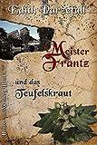 Meister Frantz und das Teufelskraut (Henker von Nürnberg) von Edith Parzefall