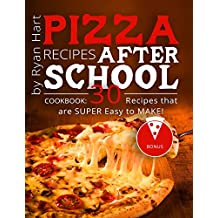 Pizza recipes after school. Cookbook: 30 recipes that are super easy to make!(Full color) (English Edition)