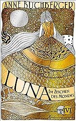 Luna: Im Zeichen des Mondes (Mondvogel-Saga, Band 1)