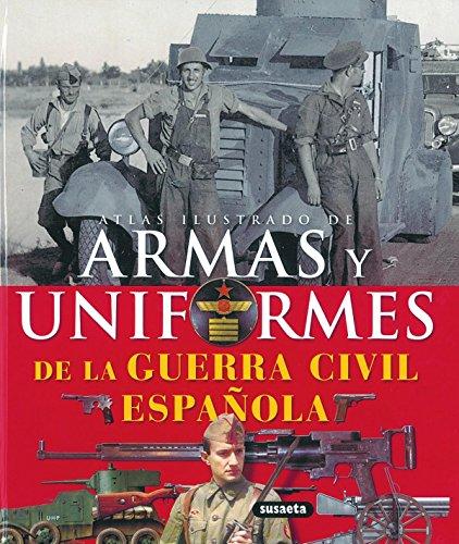 Armas Y Uniformes De La Guerra Civil,Atlas Ilustrado