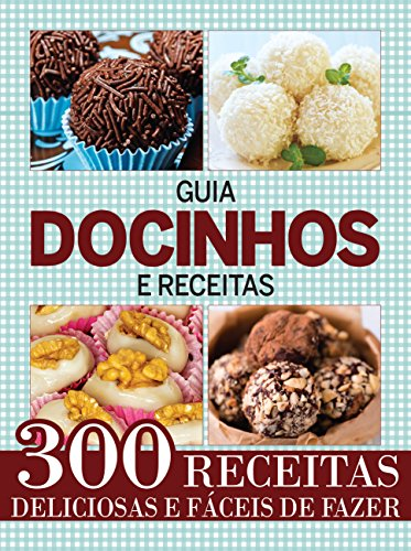 Guia Docinhos e Receitas (Portuguese Edition)