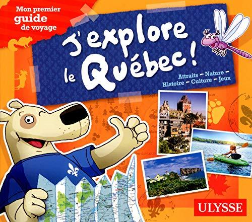 J'explore le Québec - Mon premier guide de voyage par Christine Ouin