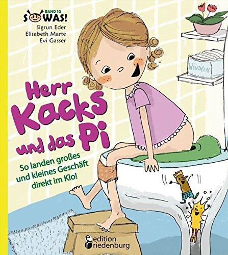 Preisvergleich Produktbild Herr Kacks und das Pi - So landen großes und kleines Geschäft direkt im Klo! (SOWAS!)