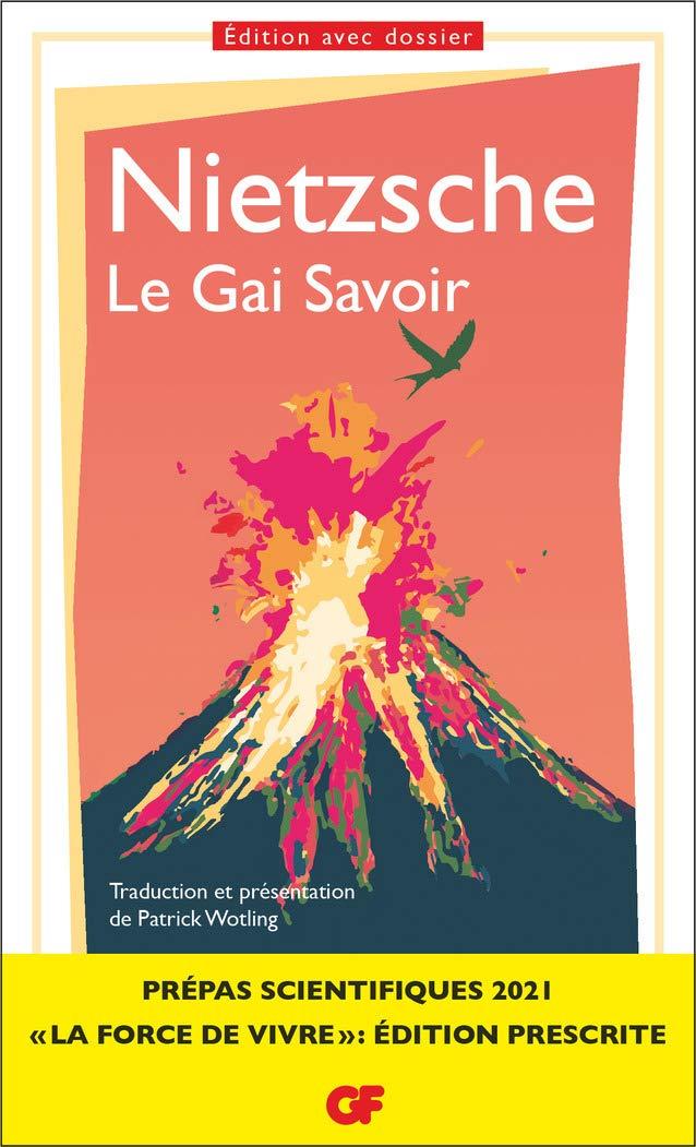 Le Gai Savoir, Nietzsche - Prépas scientifiques 2020-2021 - Edition prescrite GF par Friedrich Nietzsche