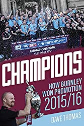 Champions: The Story of Burnley's Instant Return to the Premier League
