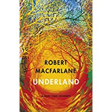 Underland: A Deep Time Journey (English Edition)