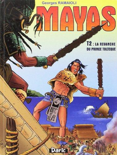 Mayas, Tome 2 : La revanche du prince Toltèque