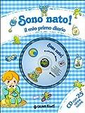 Scarica Libro Sono nato Il mio primo diario Con CD Audio (PDF,EPUB,MOBI) Online Italiano Gratis