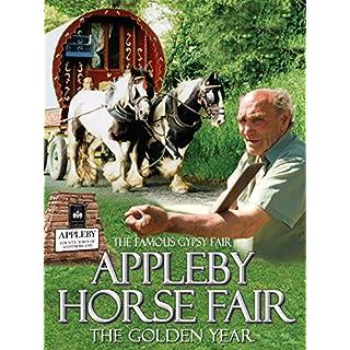 The Famous Gypsy Fair - Appleby Horse Fair: The Golden Years