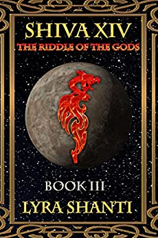 The Riddle of the Gods (The Shiva XIV Series Book 3) by [Shanti, Lyra]