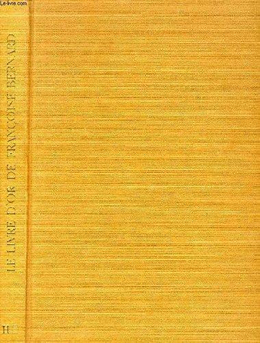 Le Livre d'or de Françoise Bernard : La cuisine de tous les Français
