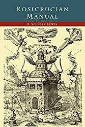 Rosicrucian Manual by H. Spencer Lewis (2015-02-03)