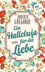 Ein Halleluja für die Liebe: Roman