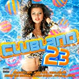 Clubland 23 [Explicit]