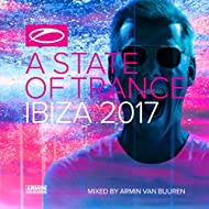 A State Of Trance, Ibiza 2017 (Mixed by Armin van Buuren)