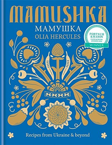 Mamushka: Recipes from Ukraine & beyond by Olia Hercules (2015-06-04)