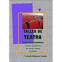 Taller de Teatro. Textos para Secundaria.