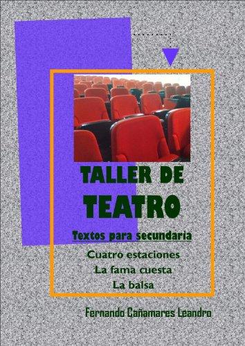 Taller de Teatro. Textos para Secundaria. por FERNANDO CAÑAMARES LEANDRO
