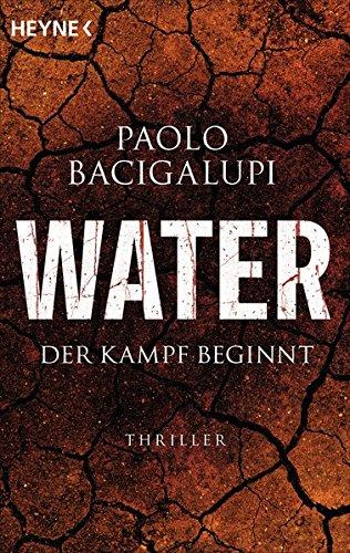 Bacigalupi, Paolo: Water - Der Kampf beginnt