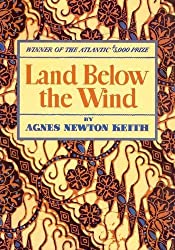 Land Below the Wind by Agnes Newton Keith (2010-03-03)