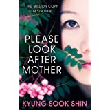 Please Look After Mother: The 10th anniversary of the million copy Korean bestseller (W&N Essentials)