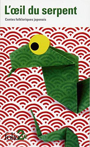 L'œil du serpent: Contes fokloriques japonais