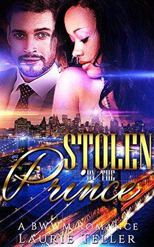 ROMANCE: BWWM ROMANCE: Stolen by the Prince (Billionaire Secret Baby Multicultural Interracial)