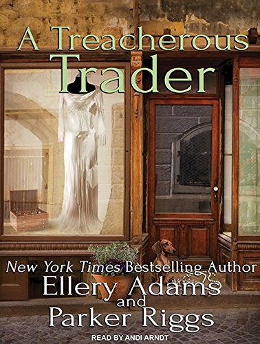 A Treacherous Trader (Antiques & Collectibles Mysteries, Band 4)