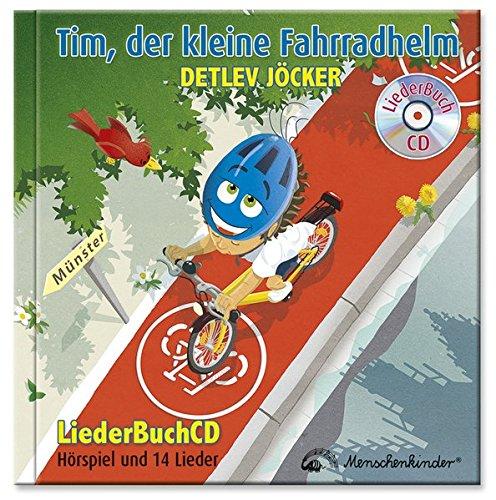 Preisvergleich Produktbild Tim, der kleine Fahrradhelm: LiederBuchCD über das Fahrradhelm tragen und Fahrradfahren lernen
