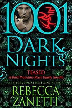 Teased: A Dark Protectors--Reese Family Novella by [Zanetti, Rebecca]