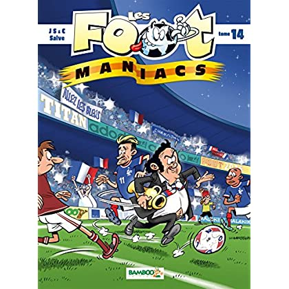 Les Foot maniacs - tome 14
