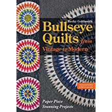 Bullseye Quilts from Vintage to Modern: Paper Piece Stunning Projects (English Edition)