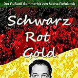 Schwarz Rot Gold (Der Fussball Sommerhit)